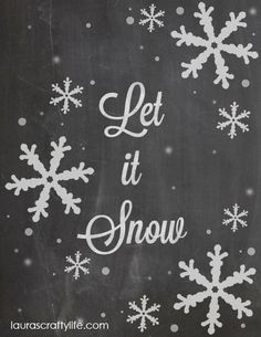 Let it Snow Printable (free) by Laura's Crafty Life