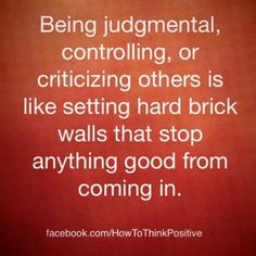 being controlling or judgmental