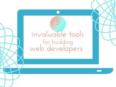 Techode& Pie: 5 invaluable tools for budding web developers