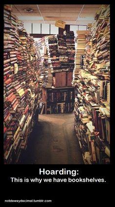 Hoarding: This is Why We Have Bookshelves.   | notdeweydecimal.tumblr.com