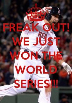 BOSTON WON THE 2013 WORLD SERIES!!! #RedSoxNation