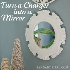 Turn a Plate Charger into a Mirror in 15 Minutes! So Easy, and cost so little- you will be making them for yourself & as Christmas Gifts !