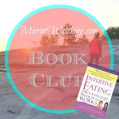 Book Club: Intuitive Eating| http://www.MirrorWatching.blogspot.com