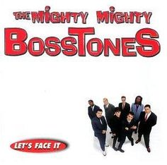 """THE MIGHTY MIGHTY BOSSTONES - """"Let's Face It"""" (1997)"""
