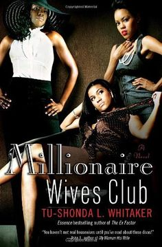 """Read """"Millionaire Wives Club A Novel"""" by Tu-Shonda Whitaker available from Rakuten Kobo. In Tu-Shonda L. Whitaker's steamiest novel yet, we meet the four deliciously dramatic, designer-clad divas from prime ti. Great Books To Read, Good Books, My Books, Amazing Books, Books By Black Authors, Book Authors, African American Books, African Literature, Fiction Novels"""