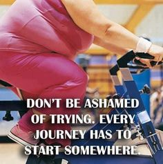 Don't be ashamed of trying. #fitness #motivation