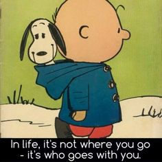 In life, it's not where you go - it's who goes with you. - McCannDogs.com