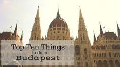 Budapest, the capital of Hungary, is a city with many points of interest. Take a look here for the top ten things to do in Budapest. Capital Of Hungary, Budapest Things To Do In, Budapest Travel, Look Here, Oh The Places You'll Go, Top Ten, Barcelona Cathedral, Travel Inspiration, Taj Mahal