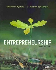 Entrepreneurs who need to find the solutions to key challenges will turn to Bygrave. Entrepreneurship, 3rd Edition explores the trials and tribulations of entrepreneurship so that theyll have the nece
