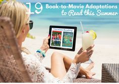19 Book-to-Movie Adaptations to Read this Summer - 2016 - big stars, great stories, and fun reads for vacation, the pool, on the plane, and more.
