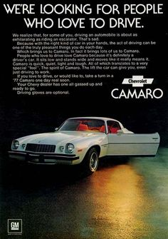 1977 Chevrolet Camaro. A year before the re-design of the front/back end due to new safety standards.