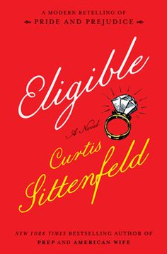April 2016 Women's Fiction Best Bets  __________________________ Eligible by Curtis Sittenfeld