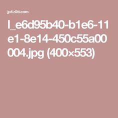 l_e6d95b40-b1e6-11e1-8e14-450c55a00004.jpg (400×553)