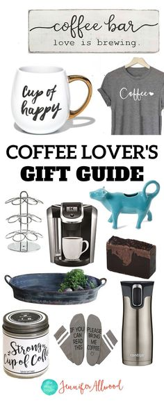 Coffee Lover's Gift Guide by Jennifer Allwood | Coffee Lover Gifts | Coffee Gift Ideas | Gifts for Coffee enthusiasts | Coffee Lover Gifts| Coffee Decor #giftguide #coffee #coffelover #coffeeaddict #gifts #coffeegifts