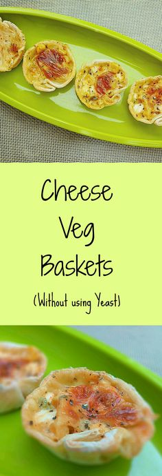 Are you looking for an easy party appetizer? Then try this recipe - Cheese Veg Baskets (Without using Yeast). It's an #Easy #Veg #Snack. Ideal for #Parties as well as #TeaTimeSnacks.