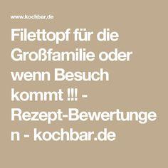Filettopf für die Großfamilie oder wenn Besuch kommt !!! - Rezept-Bewertungen - kochbar.de