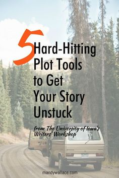 5 Hard-Hitting Plot Tools To Get Your Story Unstuck