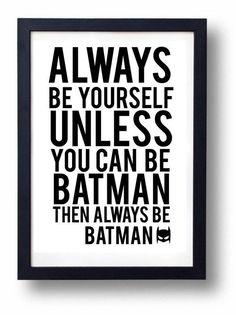 You searched for Be Batman Baby Batman, Batman Batman, Printable Designs, Printables, Star Wars Light, Have A Laugh, Human Nature, Always Be, Super Powers