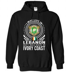 LIVE IN LEBANON - MADE IN IVORY COAST T-SHIRTS, HOODIES, SWEATSHIRT (39.99$ ==► Shopping Now)