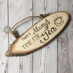 Items similar to Pyrography Tea Party Sign, Wooden Hanging Log Slice with the quote - There's always time for tea, tea lovers gift, tea shop sign, afternoon on Etsy Wood Burning Crafts, Wood Burning Patterns, Wood Burning Art, Wood Burn Designs, Log Slices, Wood Logs, Wood Ornaments, Wooden Crafts, Artisanal