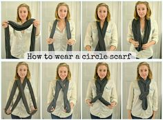 Various ways for how to wear that circle scarf that's just sitting in your closet!
