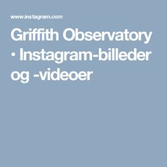 Griffith Observatory • Instagram-billeder og -videoer