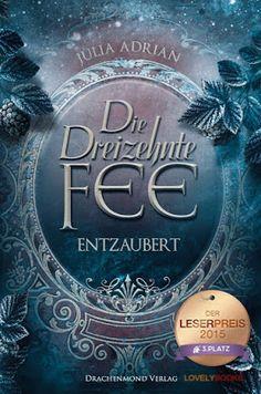 Bücher aus dem Feenbrunnen: Die Dreizehnte Fee: Entzaubert