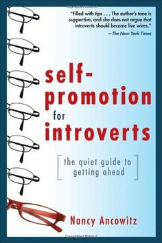 In Self-Promotion for Introverts®, business communication coach and intrepid introvert Nancy Ancowitz helps introverts tap into their quiet strengths, articulate their accomplishments, and launch an action plan for gaining career advancement. Author's Tone, Selling Skills, As Nancy, Books To Read, My Books, Word Online, Live Wire, Self Promotion, How To Get