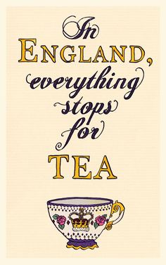Everything stops for tea!