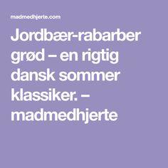Jordbær-rabarber grød – en rigtig dansk sommer klassiker. – madmedhjerte
