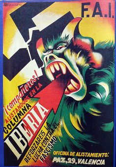 posters from spanish civil war 1   the f.a.i. (federacion anarquista iberica) encouraging its members to enlist in the columna & iberica and reinforce the fight against fascism.