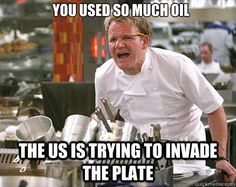 You used so much oil The US is trying to invade the plate