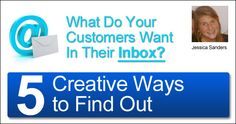 What Customers Want In Their Inbox? 5 Creative Ways to Find Out by Jessica Sanders @cantyoucook