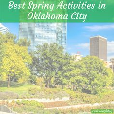 Oklahoma City is on our sunniest cities in the US list, which means it's an amazing place to be during spring! Here are a few spring activities you can take advantage of in Oklahoma City.
