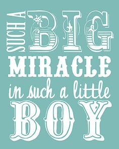 "Free ""Such a big miracle"" printable for either boy or girl. ♥"