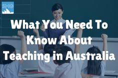 Looking for a job teaching in Australia. Here's what you need to know before you start applying.
