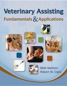 Veterinary Assisting Fundamentals & Applications - Beth Vanhorn, Robert W. Clark - Google Books