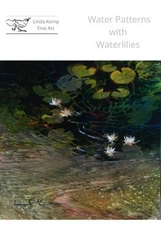 """acrylic on panel 8"""" x 8"""" Water Patterns, Online Lessons, Water Lilies, Paintings, Fine Art, Things To Sell, Artist, Artwork, Work Of Art"""