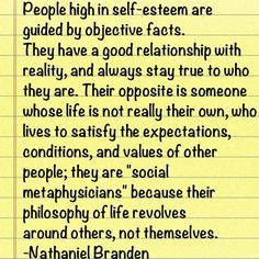 People high in self esteem are guided by objective facts...
