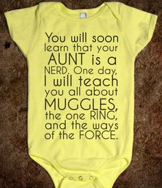 "Okay, so as much as I totally want to get a shirt like this for my future nephew I have a bone to pick with the person who thought of this quote. I will teach you all about MUGGLES? Do people forget that Muggles are non-magical people? We already know all about Muggles. They need to change the quote to ""I will teach you all about Hogwarts."" Or ""all about The Wizarding War"" or perhaps even ""all about Wizards and Witches.""  I NEED MY BROTHER OR SISTERS TO HAVE A BABY I CAN GIVE THIS TO!!!"
