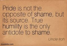 Uncle Iroh Quotes Pride pride and humility quotes . quotesgram