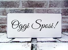 Oggi Sposi Just Married in ITALIAN, Italy destination wedding, Italian family wedding, Italian parents father mother, wedding signs, tuscany