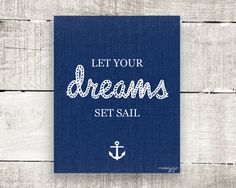 Nautical Inspirational Quote Let your dreams set sail Nursery Typography Kids Wall art Office decor Dorm decor 8x10 Blue Navy. By MossyJojo....