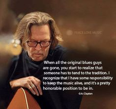 Eric Clapton. Thank you Eric For keeping the blues alive!