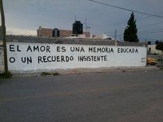 El amor es una memoria educada o un recuerdo insistente ~ Libre Acción poética