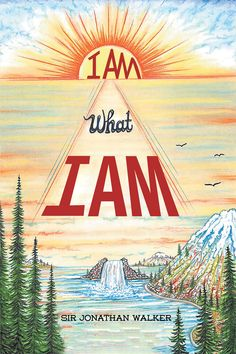 I Am What I Am by Page Publishing author Sir Jonathan Walker
