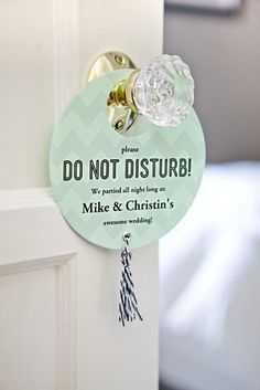 """DIY Wedding // If you are planning on your wedding being the best party ever - then you HAVE to make these darling """"Do Not Disturb"""" signs for your guests hotel rooms!!! Download and edit this exact design for FREE!"""