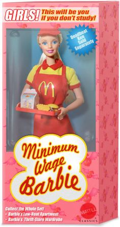 Minimum Wage Barbie - That's right girls! Get that education! Don't let Barbie be your model in ANY way! (Where is her acne? This must have been her first day!)