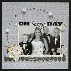 Oh Happy Day - Scrapbook.com - Very beautiful wedding layout! #scrapbooking #wedding #americancrafts