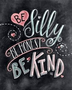 Be Kind Chalk Art Be Silly Be Honest Be Kind Have Courage Chalkboard Art Be Brave Be Kind Sign Chalk Lettering and Art Blackboard Art, Kitchen Chalkboard, Chalkboard Print, Chalkboard Lettering, Chalkboard Designs, Chalkboard Art Quotes, Chalkboard Drawings, Chalk Quotes, Chalkboard Ideas